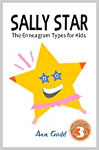 Sally Star: The Enneagram Type Three for Kids (The Enneagram for kids Book 3)