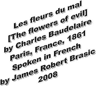 Les Fleurs Du Mal [The Flowers of Evil] By Charles Baudelaire, Paris, France, 1861
