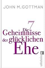 Die 7 Geheimnisse der glücklichen Ehe (German Edition) Kindle Edition