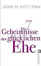 Die 7 Geheimnisse der glücklichen Ehe (German Edition)