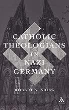 Catholic Theologians in Nazi Germany