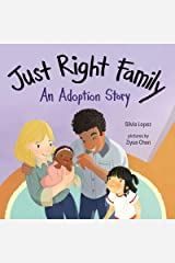 Just Right Family: An Adoption Story Kindle Edition