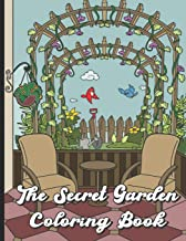 The Secret Garden Coloring Book: Find Relaxation And Mindfulness By Coloring the Stress Away With These Beautiful Black and White Color Pages For All ... Plants Flowers Asian Zen Landscapes and More
