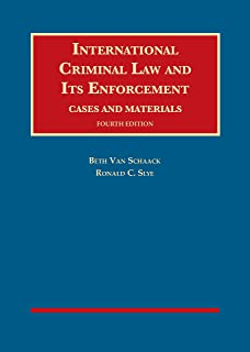 International Criminal Law and Its Enforcement: Cases and Materials