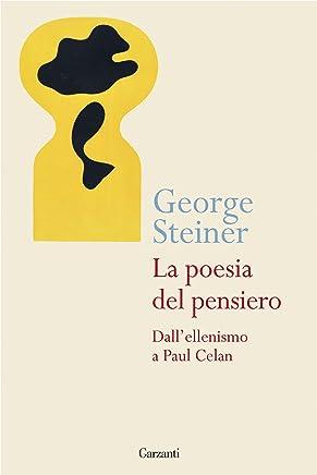 La poesia del pensiero: Dallellenismo a Paul Celan