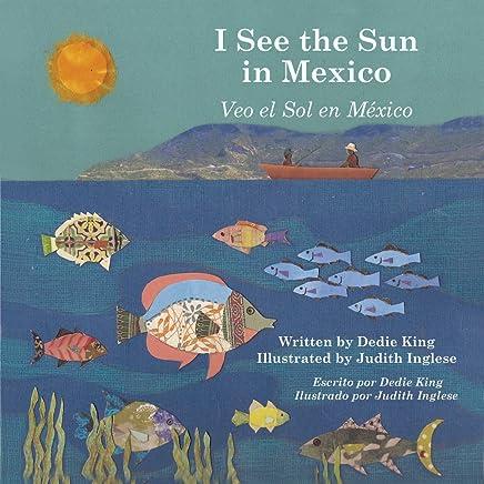 I See the Sun in Mexico / Veo el sol en Mexico