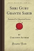 Shri Guru Granth Sahib, Vol. 2 of 4: Formatted For Educational Interest (Forgotten Books)