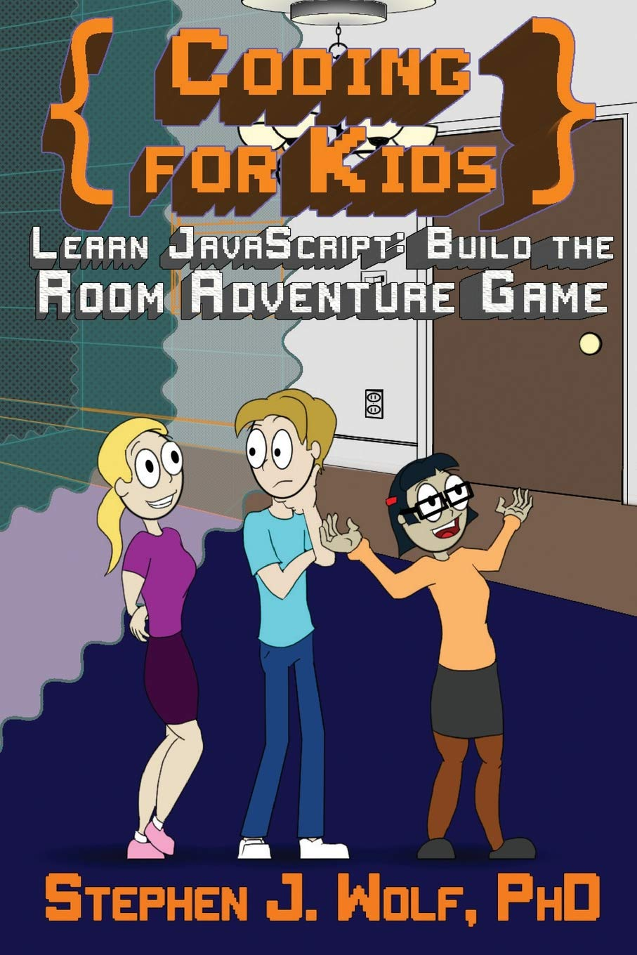Coding for Kids: Learn JavaScript: Build the Room Adventure Game