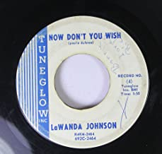 LAWANDA JOHNSON 45 RPM Now Don't You Wish / Why O Why