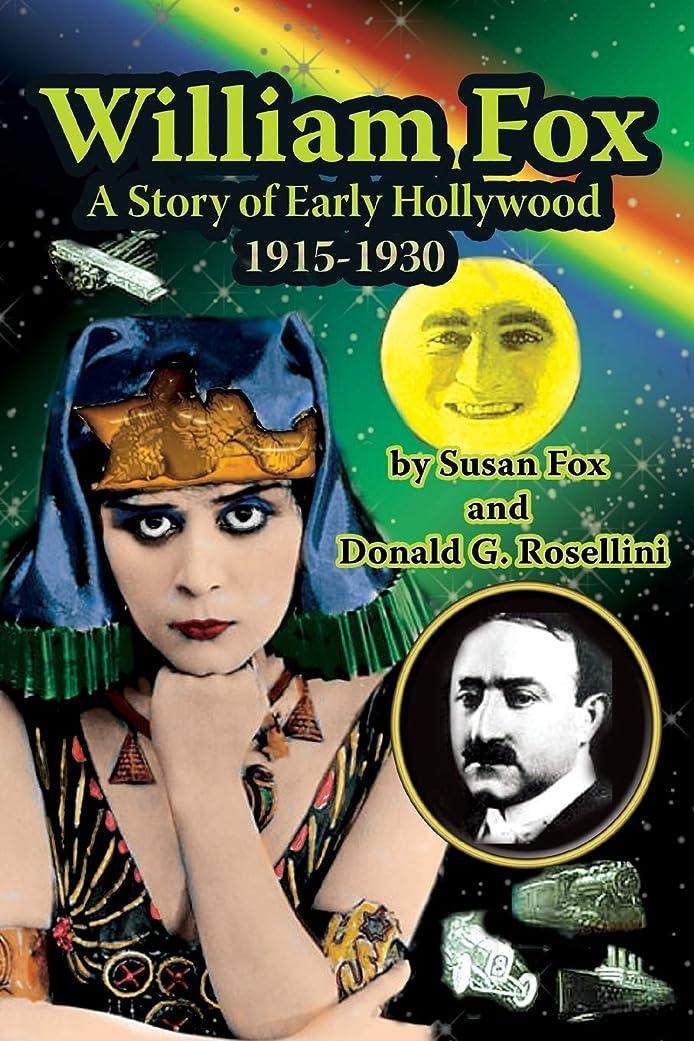 米ドル幅補充William Fox: A Story of Early Hollywood 1915-1930