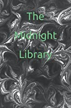 NoteBook : The Midnight Library: A Novel Size ( 6 x 9 inches) 120 Pages: Journal Paper