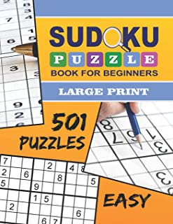 Sudoku Puzzle Book For Beginners - Large Print: 501 Easy Sudoku Puzzles For Beginners - Volume 1