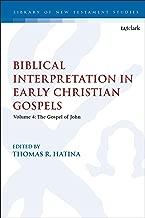 Biblical Interpretation in Early Christian Gospels: Volume 4: The Gospel of John (The Library of New Testament Studies Book 613) (English Edition)