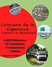 Caravana de la esperanza camino a la solidaridad: El viaje solidario (Spanish Edition)