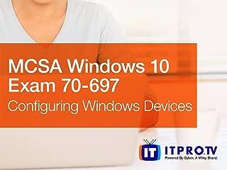 MCSA Windows 10 Exam (70-697): Configuring Windows Devices