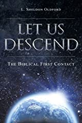 Let Us Descend: The Biblical First Contact Paperback
