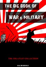 The Big Book of War & Military: Includes The Art of War by Sun Tzu (The Greatest Collection 9)