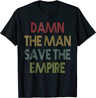 damn the man save the empire t shirt