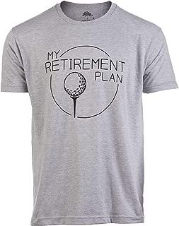 My (Golf) Retirement Plan | Funny Saying Golfing Shirt Golfer Ball Humor for Men T-Shirt