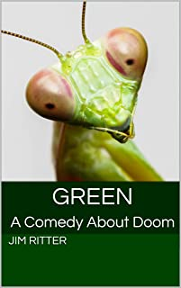 Green: A Comedy About Doom