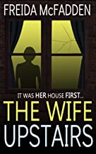 The Wife Upstairs: A twisted psychological thriller that will keep you guessing