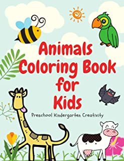 Animals Coloring Book for Kids Preschool Kindergarten Creativity: ABC English Education Learning Skills Toddlers Childhood...
