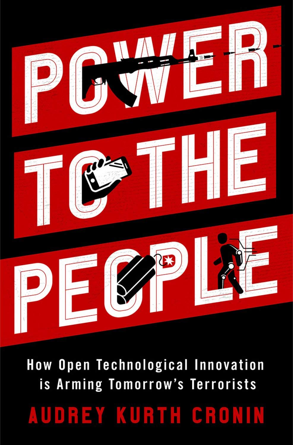 Image OfPower To The People: How Open Technological Innovation Is Arming Tomorrow's Terrorists