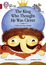 The King Who Thought He Was Clever: A Folk Tale from Russia: Band 14/Ruby