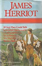 Omnibus Edition, six complete and unabridged novels, comprising If Only They Could Talk, It Shouldn't Happen to a Vet, Let...