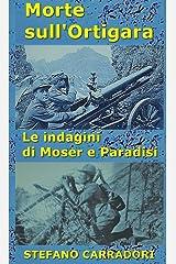 Morte Sull'Ortigara: Le indagini di Moser e Paradisi - volume 4 Formato Kindle