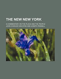 The New New York; A Commentary on the Place and the People