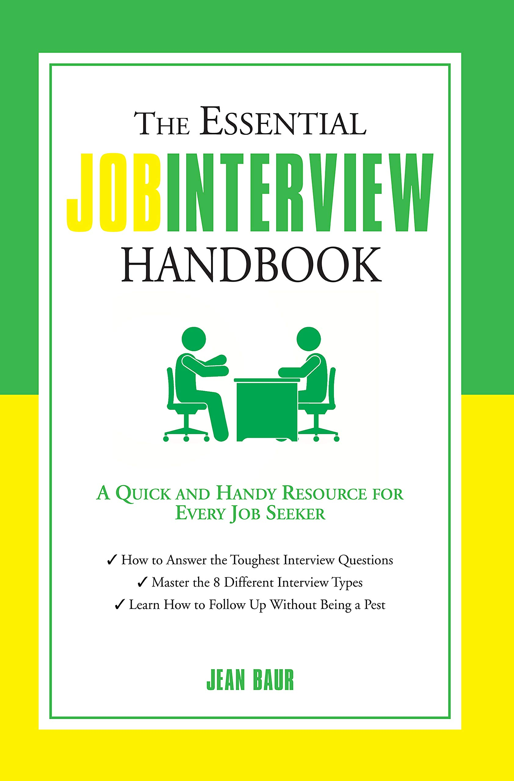 The Essential Job Interview Handbook: A Quick and Handy Resource for Every Job Seeker (The Essential Handbook)