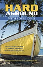 Hard Aground with Eddie Jones: An Incomplete Idiot's Guide to Doing Stupid Stuff With Boats