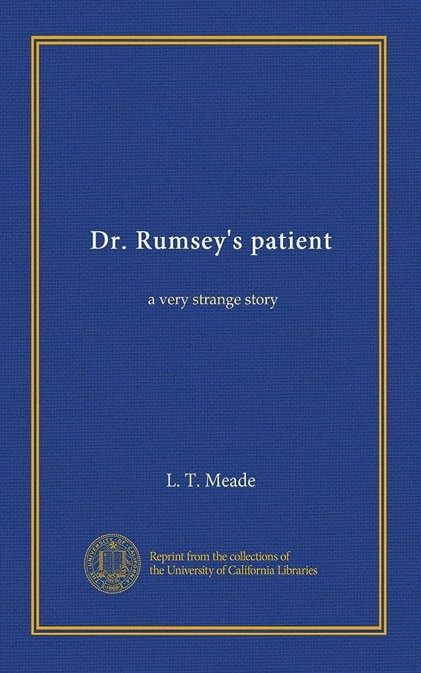 カーフタイムリーな無線Dr. Rumsey's patient: a very strange story