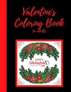 Valentine's Coloring Book for Adults: Happy Valentine's Day Relaxation with Love Flowers Beautiful Hearts Cats and Birds