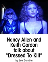 Nancy Allen and Keith Gordon Talk about Dressed To Kill