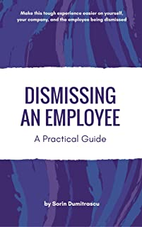 Dismissing an Employee: A Practical Guide (Advance Book 10)