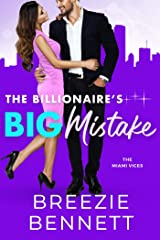 The Billionaire's Big Mistake (The Miami Vices Book 4) Kindle Edition