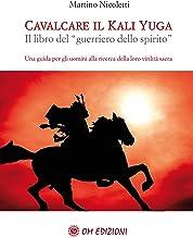 """CavalcareKaliYuga: Il libro del """"guerriero dello spirito"""" (Italian Edition)"""