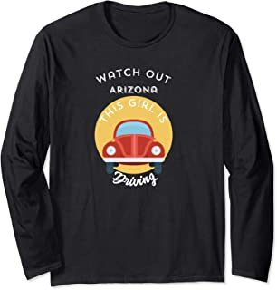 Watch Out Arizona This Girl is Driving - Funny Learner Tee