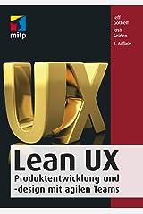 Lean UX: Produktentwicklung und -design mit agilen Teams (mitp Professional) (German Edition) Kindle Edition
