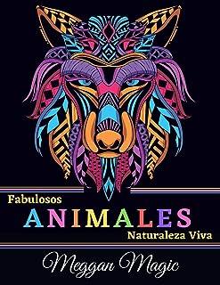 Fabulosos Animales, Naturaleza Viva: Libro Para Adultos, Para Colorear (Mariposas, Serpientes, Leones, Búhos, Caballos ...). Más de 100 Páginas Para Colorear Con Animales.
