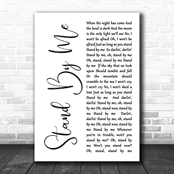 Stand By Me White Script Song Lyric Quote Print