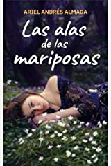 Las Alas de las Mariposas: (Una historia conmovedora para superar la ansiedad) (Spanish Edition) Kindle Edition