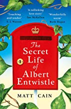 The Secret Life of Albert Entwistle: 'A total triumph', 'Romantic and heartbreaking and uplifting all at once', 'Highly re...