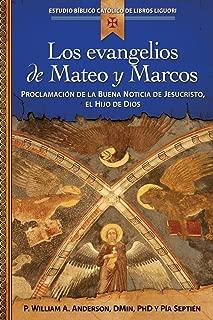 Los evangelios de Mateo y Marcos: Proclamación de la Buena Noticia de Jesucristo, el Hijo de Dios (Estudio Biblico Catolico de Libros Liguori) (Spanish Edition)