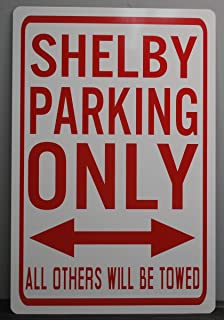 Motown Automotive Design Metal Street Sign Shelby Parking ONLY 12 x 18 CAR HOT Rod Muscle CAR Wall Art Gift BAR Man CAVE Restaurant Shop Garage FITS Ford Mustang Cobra GT