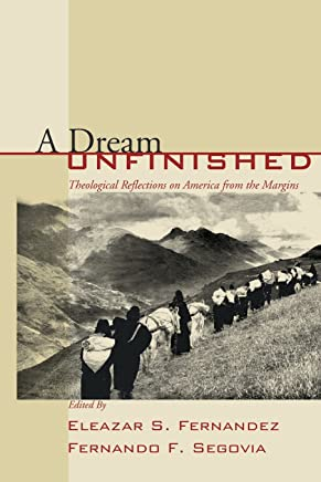 A Dream Unfinished: Theological Reflections on America from the Margins