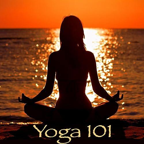 Yoga 101 - Nature Sounds Tibetan Zen Healing Music for Yoga ...