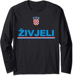 Zivjeli! Cheers In Croatian Tee Shirt Funny Croatia Souvenir Long Sleeve T-Shirt